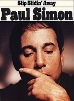 Picture of Paul Simon.  Click to bring up a YouTube pop-ip window to play his SLIP SLIDIN AWAY song.